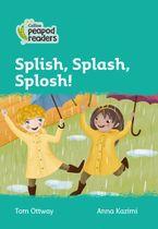 Collins Peapod Readers – Level 3 – Splish, Splash, Splosh! Paperback  by Tom Ottway
