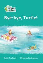 Collins Peapod Readers – Level 3 – Bye-bye, Turtle!