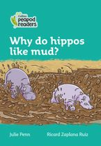 Collins Peapod Readers – Level 3 – Why do hippos like mud? Paperback  by Julie Penn