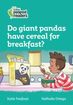 Collins Peapod Readers – Level 3 – Do giant pandas have cereal for breakfast?