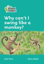 Collins Peapod Readers – Level 3 – Why can't I swing like a monkey?