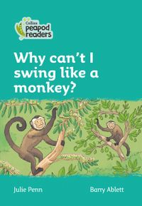 collins-peapod-readers-level-3-why-cant-i-swing-like-a-monkey