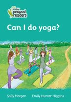 Collins Peapod Readers – Level 3 – Can I do yoga?