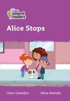 Collins Peapod Readers – Level 1 – Alice Stops