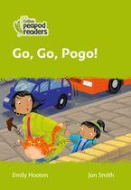 Collins Peapod Readers – Level 2 – Go, Go, Pogo!