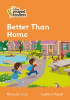 Collins Peapod Readers – Level 4 – Better Than Home