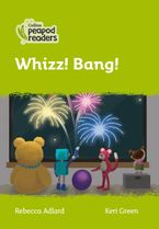 Collins Peapod Readers – Level 2 – Whizz! Bang! Paperback  by Rebecca Adlard