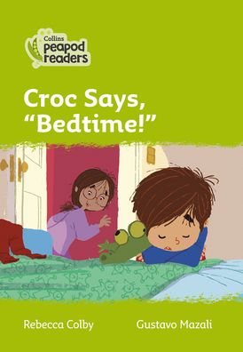 """Collins Peapod Readers – Level 2 – Croc says, """"Bedtime!"""""""