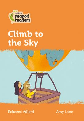 Collins Peapod Readers – Level 4 – Climb to the Sky