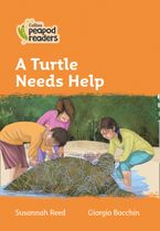 Collins Peapod Readers – Level 4 – A Turtle Needs Help Paperback  by Susannah Reed
