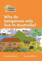 Collins Peapod Readers – Level 4 – Why do kangaroos only live in Australia? Paperback  by Susannah Reed