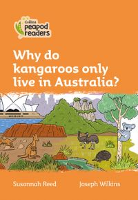 collins-peapod-readers-level-4-why-do-kangaroos-only-live-in-australia