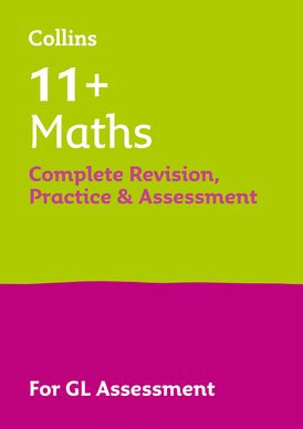 Collins 11+ Practice – 11+ Maths Complete Revision, Practice & Assessment for GL: For the 2021 GL Assessment Tests