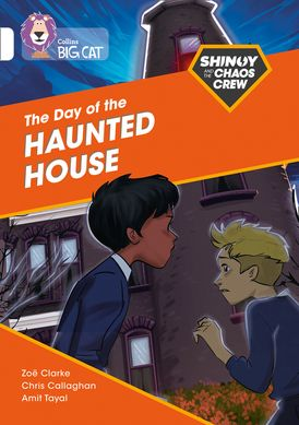 Shinoy and the Chaos Crew: The Day of the Haunted House: Band 10/White (Collins Big Cat)