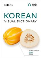 Korean Visual Dictionary: A photo guide to everyday words and phrases in Korean (Collins Visual Dictionary)