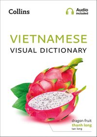 vietnamese-visual-dictionary-a-photo-guide-to-everyday-words-and-phrases-in-vietnamese-collins-visual-dictionary