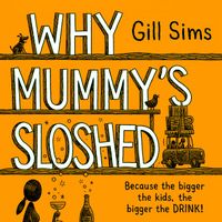 why-mummys-sloshed-the-bigger-the-kids-the-bigger-the-drink