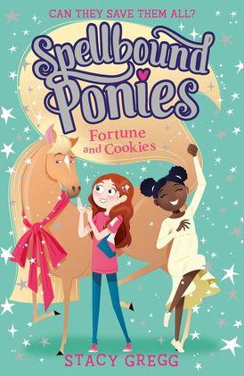 Spellbound Ponies: Fortune and Cookies (Spellbound Ponies, Book 4)