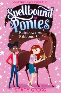 spellbound-ponies-rainbows-and-ribbons-spellbound-ponies-book-5