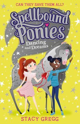 Spellbound Ponies: Dancing and Dreams (Spellbound Ponies, Book 6)