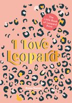 i-love-leopard-the-little-book-of-leopard-print