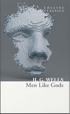 Men Like Gods (Collins Classics)