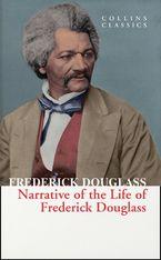 The Narrative of Frederick Douglass (Collins Classics)
