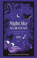 Night Sky Almanac 2021: A stargazer's guide