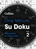 One Minute Su Doku Book 2: 200 quickfire Su Doku puzzles (Collins Su Doku) Paperback  by Collins Puzzles