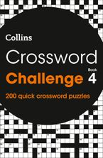 Crossword Challenge Book 4: 200 quick crossword puzzles Paperback  by Collins Puzzles