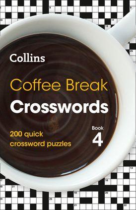 Coffee Break Crosswords Book 4: 200 quick crossword puzzles (Collins Crosswords)
