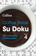 Coffee Break Su Doku Book 4: 200 challenging Su Doku puzzles Paperback  by Collins Puzzles