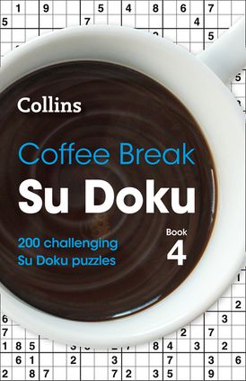 Coffee Break Su Doku Book 4: 200 challenging Su Doku puzzles (Collins Su Doku)