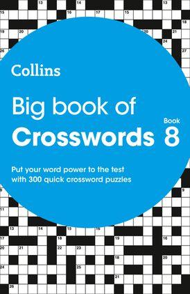 Big Book of Crosswords 8: 300 quick crossword puzzles (Collins Crosswords)