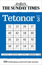 The Sunday Times Tetonor Book 3: 200 challenging numerical logic puzzles