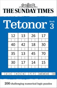 the-sunday-times-tetonor-book-3-200-challenging-numerical-logic-puzzles-the-sunday-times-puzzle-books