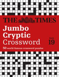 the-times-jumbo-cryptic-crossword-book-19-the-worlds-most-challenging-cryptic-crossword-the-times-crosswords