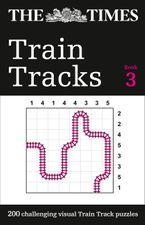 The Times Train Tracks Book 3: 200 challenging visual logic puzzles Paperback  by The Times Mind Games