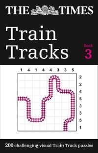 the-times-train-tracks-book-3-200-challenging-visual-logic-puzzles-the-times-puzzle-books