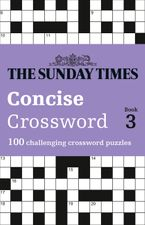 The Sunday Times Concise Crossword Book 3: 100 challenging crossword puzzles