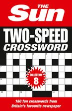 The Sun Two-Speed Crossword Collection 8: 160 two-in-one cryptic and coffee time crosswords (The Sun Puzzle Books)