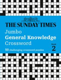 the-sunday-times-jumbo-general-knowledge-crossword-book-2-50-general-knowledge-crosswords