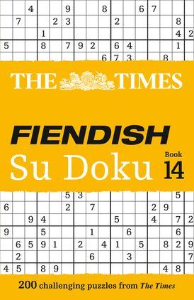The Times Fiendish Su Doku Book 14: 200 challenging Su Doku puzzles (The Times Fiendish)