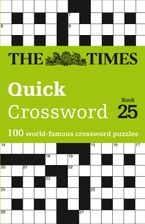 The Times Quick Crossword Book 25: 100 General Knowledge Puzzles from The Times 2 Paperback  by The Times Mind Games
