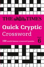 The Times Quick Cryptic Crossword Book 6: 100 world-famous crossword puzzles Paperback  by The Times Mind Games