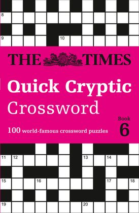 The Times Quick Cryptic Crossword Book 6: 100 world-famous crossword puzzles (The Times Crosswords)