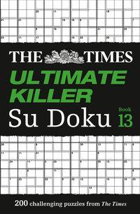 the-times-ultimate-killer-su-doku-book-13-200-of-the-deadliest-su-doku-puzzles-the-times-su-doku