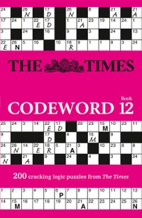the-times-codeword-12-200-cracking-logic-puzzles-the-times-puzzle-books