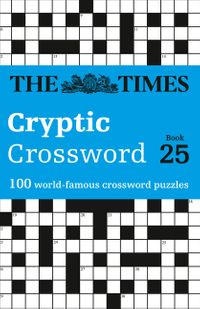 the-times-cryptic-crossword-book-25-100-world-famous-crossword-puzzles-the-times-crosswords