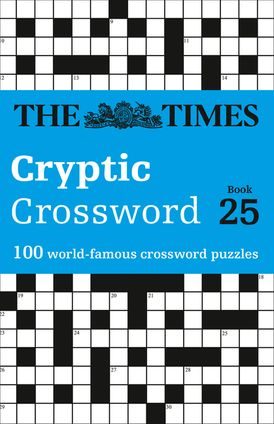 The Times Cryptic Crossword Book 25: 100 world-famous crossword puzzles (The Times Crosswords)